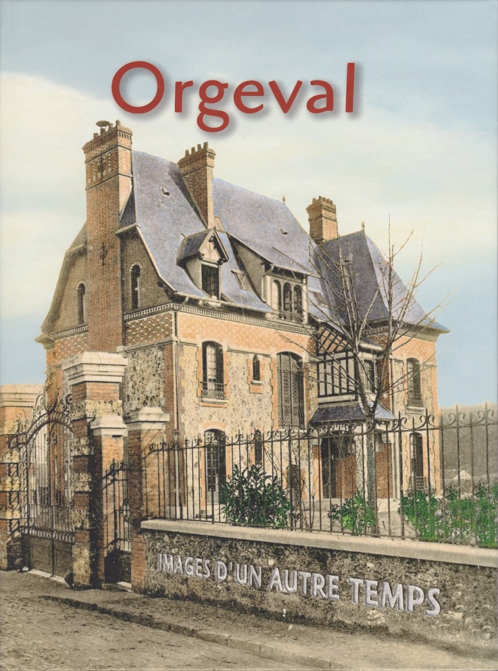 5 - ORGEVAL, IMAGES D'UN AUTRE TEMPS - 2009