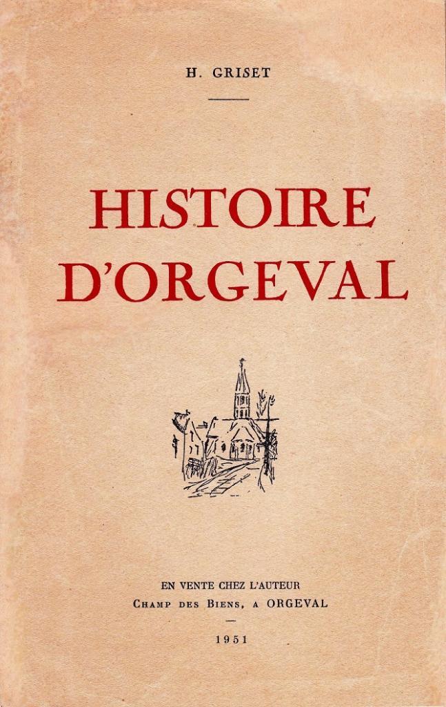 2 - H ISTOIRE D ORGEVAL- Henri Griset 1951